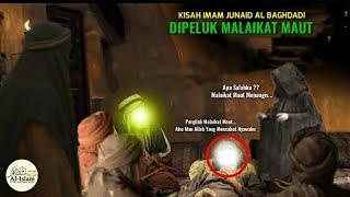 Download Lagu Dipeluk Malaikat Maut. Syekh Abdul Qodir Al Jailani, kisah Imam Junaid Al-Baghdadi mp3