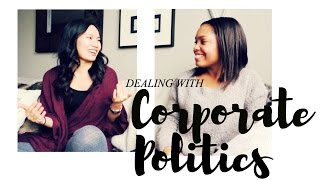 DEALING WITH CORPORATE POLITICS | Talk #1 - Working 9 to 5