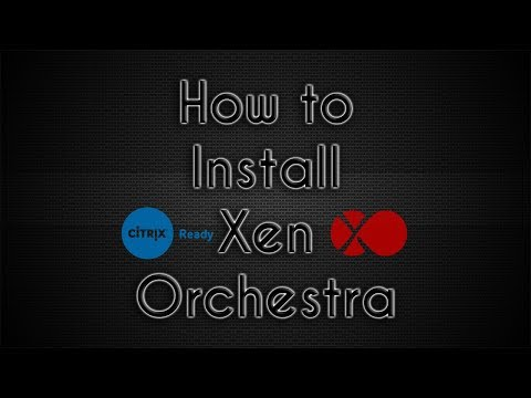 How to Install Xen Orchestra