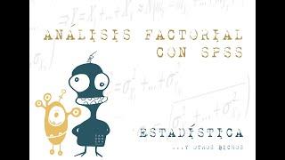 Análisis Factorial con SPSS - Parte 1