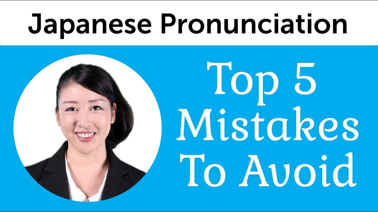 Top 5 Japanese Pronunciation Mistakes To Avoid Youtube