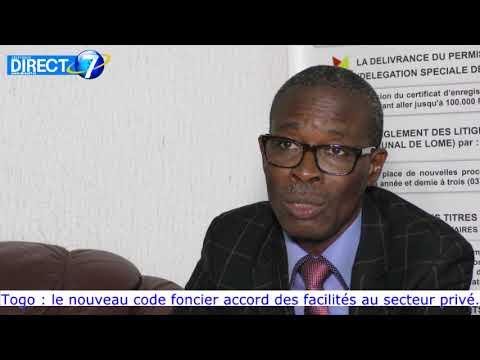 TOGO : Le nouveau code foncier accorde des facilités au secteur privé