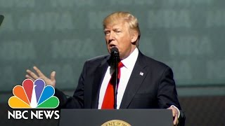 Donald Trump To NRA: '8-Year Assault' On 2nd Amendment 'Has Come To A Crashing End' | NBC News