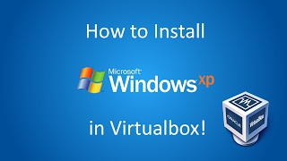 Windows XP Professional - Installation in Virtualbox (2017)