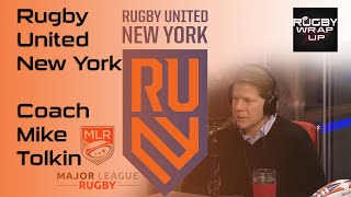 Major League Rugby: Rugby United NY Coach Mike Tolkin with Lewis & McCarthy | RUGBY WRAP UP