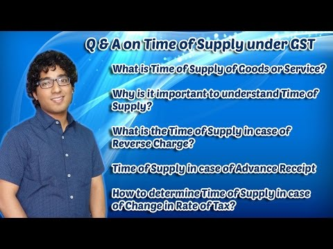 Q&A on Time of Supply of Goods or Services under GST