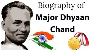Biography of Major Dhyan Chand, हॉकी के जादूगर National Sports Day of India 2018