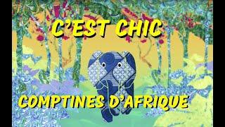 Comptines d'Afrique pour enfant  - 45 MN Chic