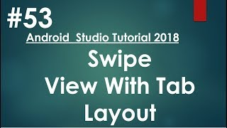 Android tutorial (2018) - 53- Swipe View with Tabs