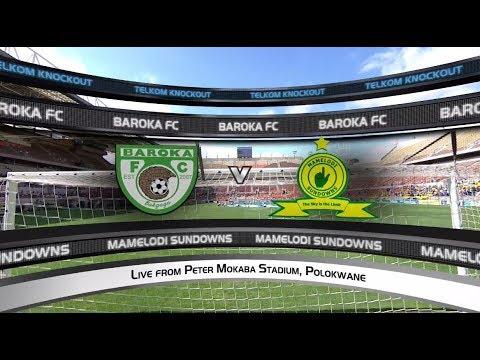 2018 Telkom Knockout QF | Baroka FC vs Mamelodi Sundowns