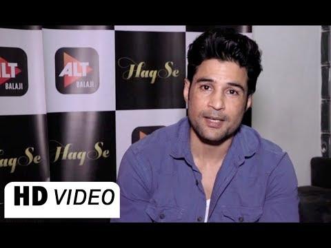 Haq Se Web Series - Rajeev Khandelwal Latest Interview
