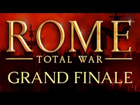 Rome: Total War - Grand Finale - All Roads Lead