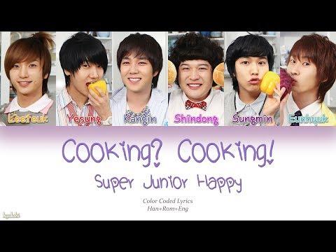 Super Junior-Happy (슈퍼주니어-해피) – Cooking? Cooking! (요리왕) (Color Coded Lyrics) [Han/Rom/Eng]