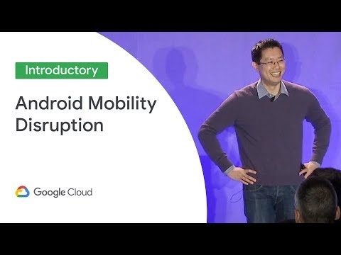 How Android Enterprise Is Disrupting Mobility (Cloud Next '19)