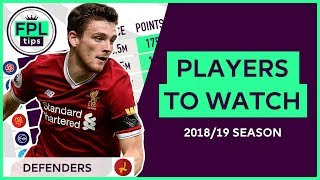 DEFENDERS: PLAYERS TO WATCH | Premium, Budget & Value Picks for FPL | Fantasy Premier League 2018/19