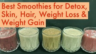 Best & Healthy Smoothie Recipes for Detox, Skin, Hair, Weight Loss & Weight Gain | Hello Friend TV