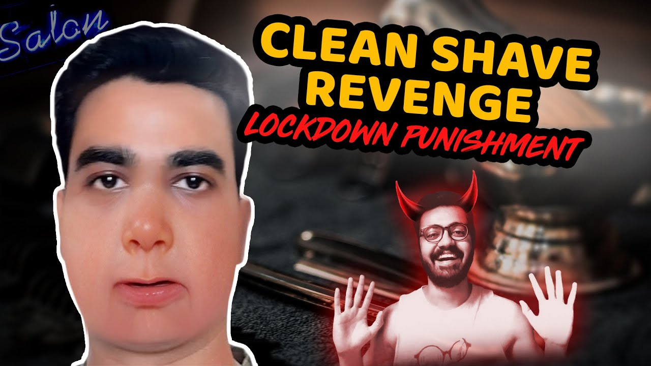 CLEAN SHAVE REVENGE | LOCKDOWN PUNISHMENT | BECAUSE WHY NOT | EP 12