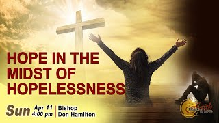 Hope In The Midst Of Hopelessness  - Faith Hope & Love Centre | Sunday Service