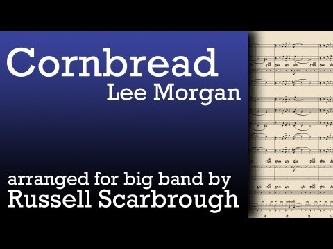 Cornbread, by Lee Morgan - arranged for 12-piece big band by Russell Scarbrough