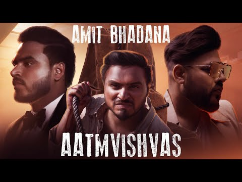 Aatmvishvas – Amit Bhadana | Badshah ( Official Music Video )