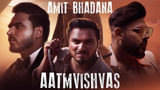 Aatmvishvas - Amit Bhadana | Badshah ( Official Music Video )