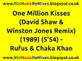 Download One Million Kisses (David Shaw & Winston Jones Remix) - Rufus & Chaka Khan | 80s Dance Music MP3 song and Music Video