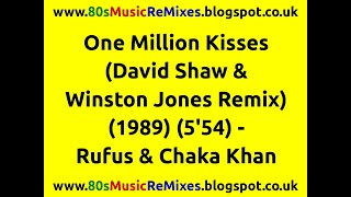 One Million Kisses (David Shaw & Winston Jones Remix) - Rufus & Chaka Khan | 80s Dance Music