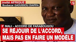 Boubacar Gaoussou Diarra:«Il faut se réjouir de l'accord de Farabougou, mais pas en faire un modèle»