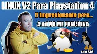 Linux V2 en Playstation 4 - ESTO SI merece la pena!!!  INFORMACIÓN