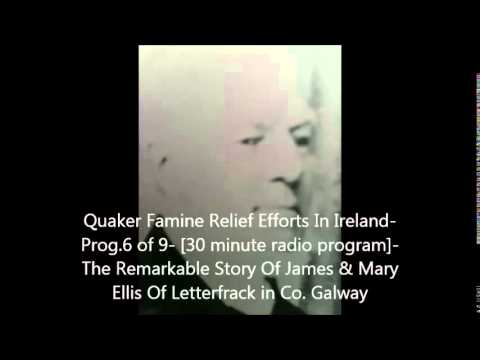 Quaker Famine Relief Efforts In Ireland- Prog. 6 of 9- [30 mins radio program]