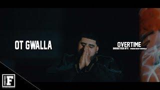 OT Gwalla - Overtime ( Official Video )
