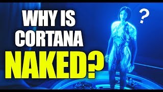 Halo Lore - Why is Cortana NAKED? (NOT what you think)
