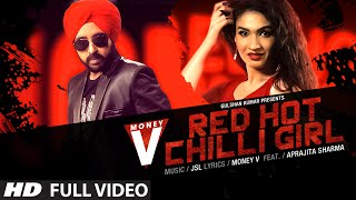 Red Hot Chilli Full Song | MONEY V | JSL | Latest Punjabi Song