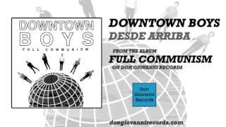 Downtown Boys - Desde Arriba (Official Audio)
