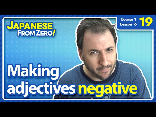 Making い adjective negative - Japanese From Zero! Video 19