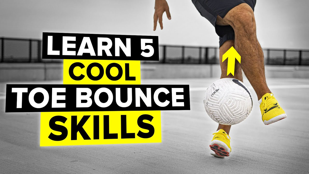 LEARN 5 IMPRESSIVE SKILLS | TOE BOUNCE
