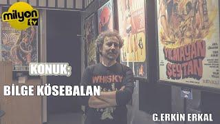 Güven Erkin Erkal'la Fanzin   Konuk: Bilge Kösebalaban