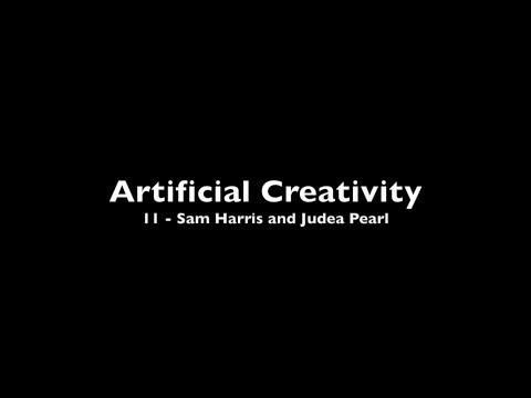 Artificial Creativity - 11 Sam Harris and Judea Pearl