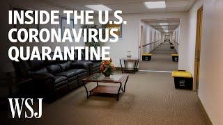 Inside the U.S. Coronavirus Quarantine | WSJ