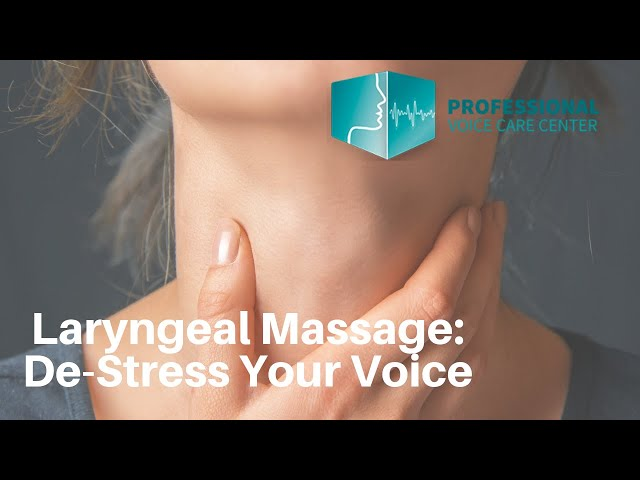 Laryngeal Massage: De-Stress Your Voice - Professional Voice Care Center