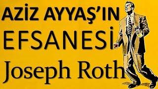 """""""Aziz Ayyaş'ın Efsanesi"""" Joseph Roth sesli kitap tek parça Akın ALTAN"""