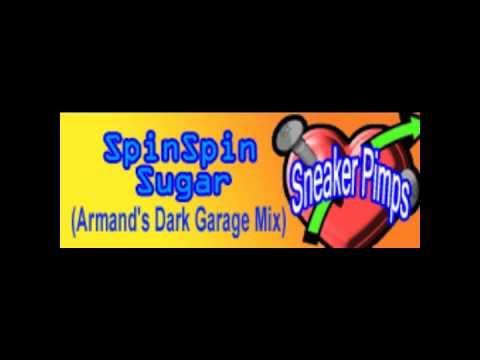 Spin Spin Sugar (Armand's Dark Garage Mix) - Sneaker Pimps