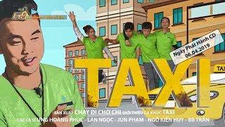 Chạy Đi Chờ Chi | Taxi| Ưng Hoàng Phúc, Lan Ngọc, BB Trần, Ngô Kiến Huy, Jun Phạm