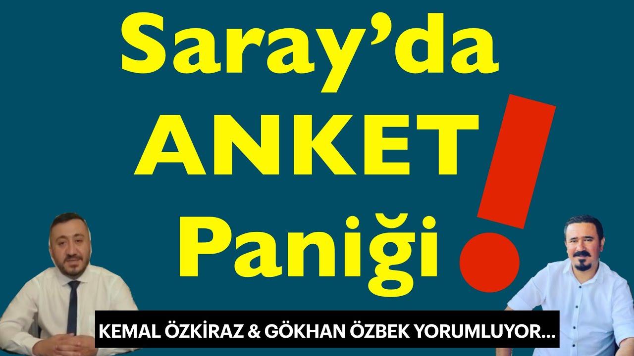 Saray'da Anket Paniği! / Kemal ÖZKİRAZ ile Değerlendiriyoruz...