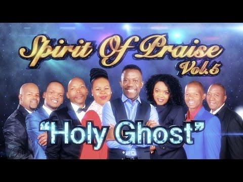 Spirit Of Praise vol.5 - Holy Ghost