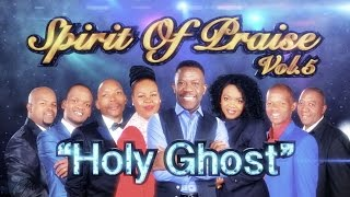 Spirit Of Praise vol.5 - Holy Ghost