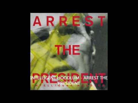 Download Intelligent Hoodlum - Aresst The President (Assault Mix)