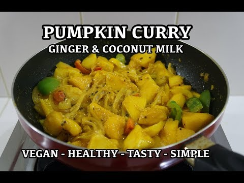 Pumpkin Ginger Coconut Curry Recipe - Vegan Indian Masala
