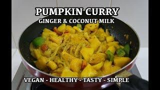 Pumpkin Ginger Coconut Curry Recipe - Vegan Indian Masala