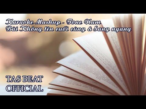 Bài Không tên cuối cùng & Sang ngang - Tone Nam | TAS BEAT
